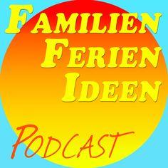 Familien Ferien Ideen Podcast 1