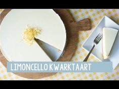Limoncello kwarktaart - Foodgloss - YouTube