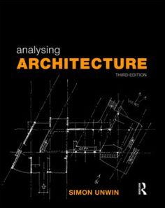 """Analysing Architecture"" by Simon Unwin   is a unique ""notebook"" of architectural strategies presenting an engaging introduction to elements and concepts in architectural design. Beautifully illustrated throughout with the author's original drawings, examples are drawn from across the world and many periods of architectural history (from prehistoric times to the recent past) to illustrate analytical themes and to show how drawing can be used to study architecture."