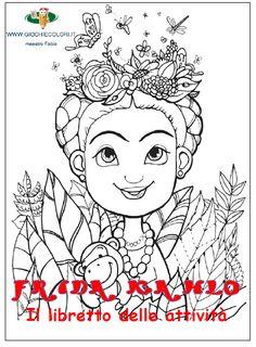 Giochi e colori ! Schede didattiche del Maestro Fabio: Frida Kahlo spiegata ai bambini: libretto da stampare con attivita', disegni da colorare e giochi per bambini della scuola primaria