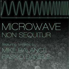 Non Sequitur to release new EP 'Microwave' on Jan 13 thedjlist.com/news/2014/01/sequitur_release_ep_microwave_jan_13/