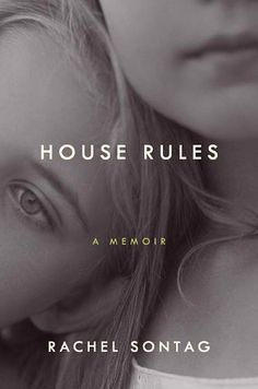 House Rules: A Memoir by Rachel Sontag. I bought this at Dollar Tree but it was a great book.