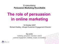 persuasion-marketing by Richard Sedley via Slideshare