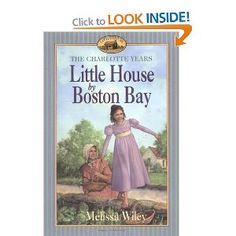 Little House: Charlotte years 4 Books  1. Little house by boston bay  2. On tide mill lane  3. The road from roxbury  4. Across the puddingston Dam