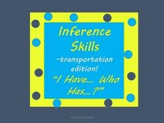 "ELL Practice or introduce inference skills while playing ""I have… Who has...?""  This is a fun game for the whole class to play together, but can be played with smaller groups as well."