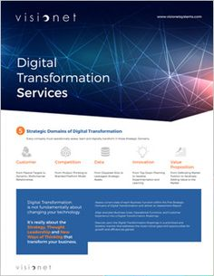 Digital transformation is not fundamentally about changing your technology. It's really about strategy, thoughts leadership and new ways of thinking that transform your business.