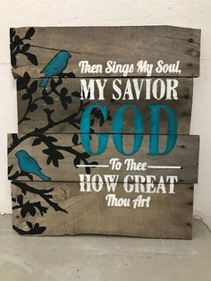"Rustic home decor/ wall decor/ Pallet Sign/ wood sign ""Then Sings My Soul My Savior God To Thee How Great Thou Art"""
