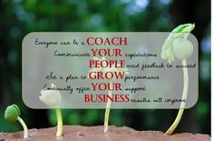 Coach Your People, Grow Your Business- My friend Mark designed this!