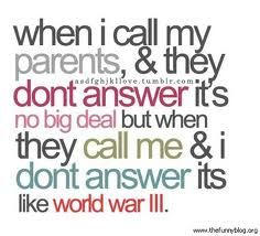 Hahaha this is so my mom. She still freaks out when I don't answer