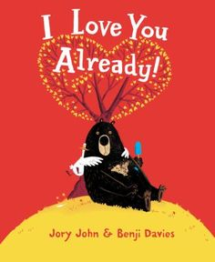 I love you already! by Jory John. All Bear wants is to spend a pleasant day alone, but Duck really wants to hang out.