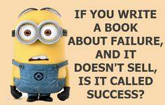 If you write a book about failure and it doesn't sell is it called success