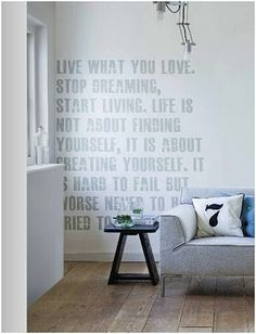 Typography on a plain wall. Brilliant & beautiful!! Image from VT Wonen-magazine.