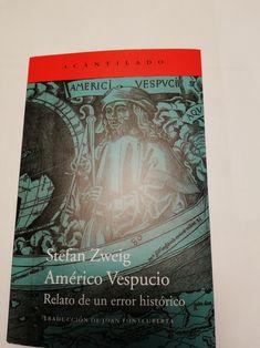 Este relato habla de la serie de casualidades que condujeron a designar al continente descubierto  por Cristobal Colón, pero no reconocido como dice el autor,con el nombre de América. Stefan Zweig, Decir No, Books, Continents, Author, Reading, Livros, Livres, Book