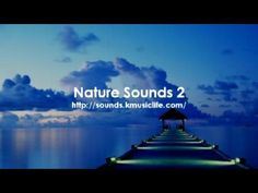 Nature Sound 2 - THE MOST RELAXING SOUNDS -