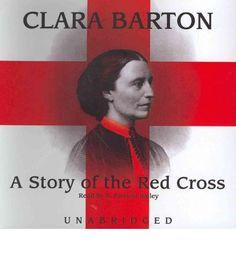 Clara Barton American Civil War humanitarian and nurse ..the red crass efforts for natural disasters**