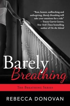 Barely Breathing (Breathing Series #2)- Rebecca Donovan