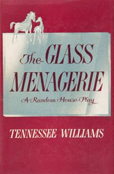 The Glass Menagerie - Tennessee Williams - but don't rely on the kindness of strangers!