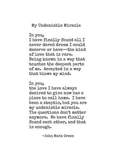 Beautiful Love Quotes - Poetry - Poem for Anniversary - My Undeniable Miracle Print by John Mark Green - Kär citat - Soulmate Love Quotes, Love Quotes For Her, Love Yourself Quotes, Forever Love Quotes, Love Of My Life, Love Poems For Him, Black Love Quotes, Falling In Love Quotes, Thankful For You Quotes