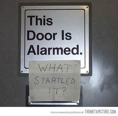 Alarmed door… This is totally the kind of thing that makes me giggle.