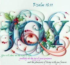 Você vai me mostrar o caminho da vida, concedendo-me a ALEGRIA da tua presença e os prazeres de viver com você para sempre. Salmos 16:11