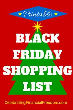 Going shopping on Black Friday?  Use my free printable shopping list to stay organized and never spend more than you planned on Black Friday shopping.  #BlackFriday #shopping #list #free  http://www.cfinancialfreedom.com/black-friday-printable-shopping-list