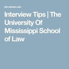 Interview Tips | The University Of Mississippi School of Law