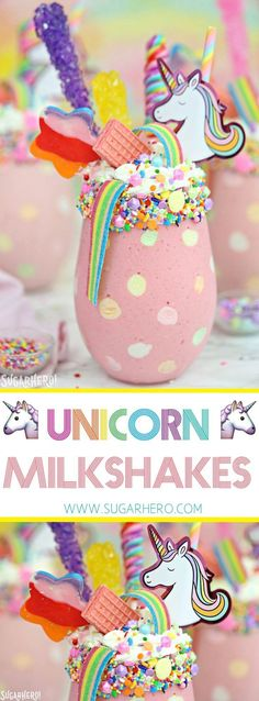 Unicorn Milkshakes - strawberry milkshakes topped with a magical assortment of rainbow candies and treats!