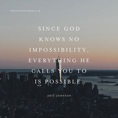 """Bethel Music on Instagram: """"""""Since God knows no impossibility, everything He calls you to is possible."""" -Eric Johnson #HeavenCome2016 bethelmusic.com/heavencome"""""""