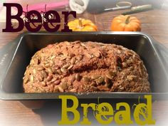Beer Bread One More Way To Love Beer