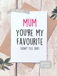 Mother's day card, Funny card, Mothers day card, Funny card, card for her, humour card, Favourite mum, Parent card, Don't tell dad by Handmadebyswans on Etsy