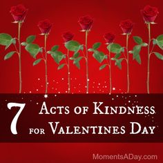 7 Acts of Kindness for Valentines Day