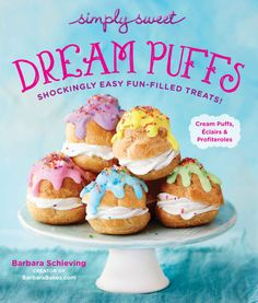Simply Sweet Dream Puffs: Shockingly Easy Fun-Filled Treats! - Kindle edition by Barbara Schieving. Cookbooks, Food & Wine Kindle eBooks @ Amazon.com.