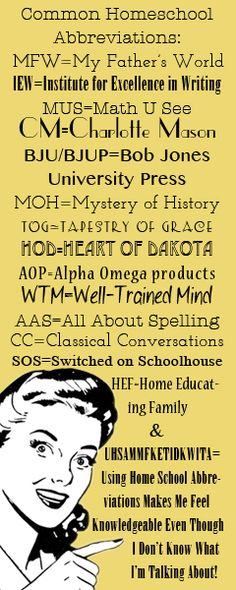 Common Homeschool Abbreviations:  Let's not forget about: SL= Sonlight, SOTW= Story of the World, VP= Veritas Press, MODG= Mother of Divine Grace, MP= Memoria Press, WP= Winter Promise