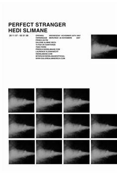 A Perfect Stranger by Hedi Slimane, Galerie Almine Rech (Paris 2008) _