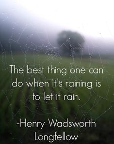 The sound of rain is awesome but Rainy Days and cheating souls mix like mud. Favorite Quotes, Best Quotes, Life Quotes, Nature Quotes, Favorite Things, Henry Wadsworth Longfellow, Rain Quotes, I Love Rain, Rainy Days