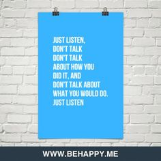 Just+listen,++don't+talk+don't+talk++about+how+you+did+it,+and++don't+talk+about+what+you+would+d...+#967113