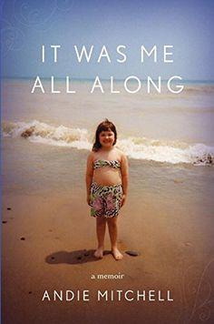 It Was Me All Along: A Memoir by Andie Mitchell http://www.amazon.com/dp/0770433243/ref=cm_sw_r_pi_dp_FgQQub08JBQHB
