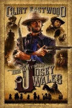 The Outlaw Josey Wales (1976) Directed by Clint Eastwood