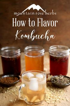 How to Flavor Kombucha & 3 Herbal Recipes: Are your home brewed kombucha batches. Kombucha Flavors, Kombucha Recipe, Kombucha Scoby, Fermentation Recipes, Homebrew Recipes, Fresh Herbs, Fresh Fruit, Make Your Own Kombucha, Recipes