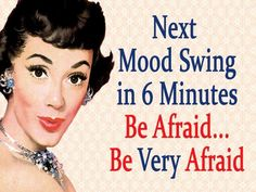 """Most people call it menopause, but I use the term, """"Mental Pause,"""" because for me it has created more """"blonde"""" moments than I had during. Retro Humor, Vintage Humor, Funny Vintage, Vintage Signs, Vintage Posters, Retro Funny, Bipolar Humor, Bipolar Quotes, Bipolar Funny"""