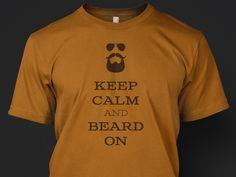 Keep Calm and Beard On