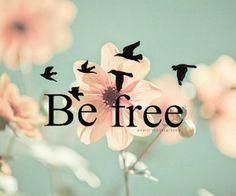 Be free♥