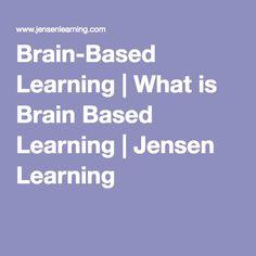 Brain-Based Learning   What is Brain Based Learning   Jensen Learning