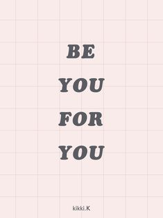 Be you for you | empowering quote