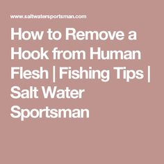 How to Remove a Hook from Human Flesh | Fishing Tips | Salt Water Sportsman