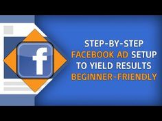 [Facebook Ads Tutorial] Step-By-Step Facebook Ads Setup - The Beginner-Friendly And 2017 Way - YouTube