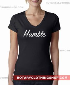 Humble - Ladies Tee-  V-neck Top - women apparel - Humble Shirt - Graphic Tshirt by ROTARYCLOTHINGSHOP on Etsy