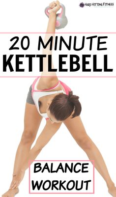 20 Minute Kettlebell Balance Workout