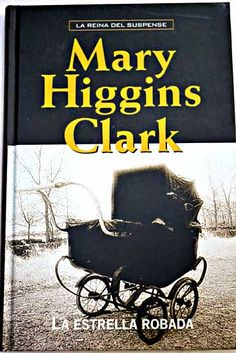 La estrella robada/Clark, Mary Higgins Mary Higgins Clark, Electronic Books, Love Reading, Kids Education, The Book, Book Covers, My Love, Fictional Characters, Book Lovers