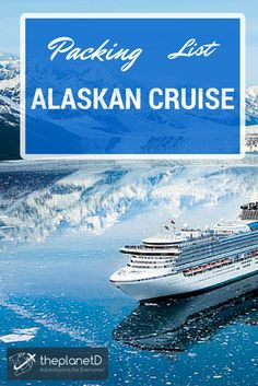 What to Pack for an Alaskan Cruise | The Planet D: Adventure Travel Blog
